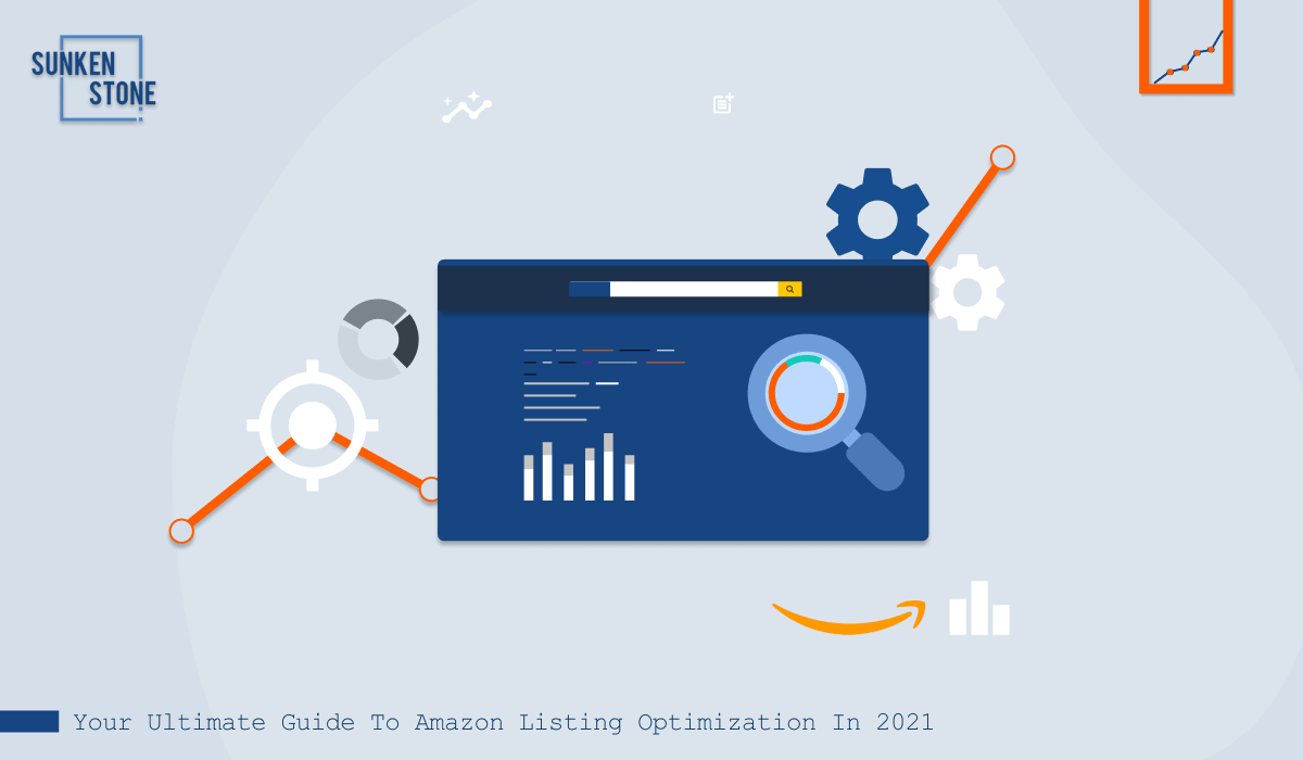 Your Ultimate Guide To Amazon Listing Optimization In 2021 by Sunken Stone